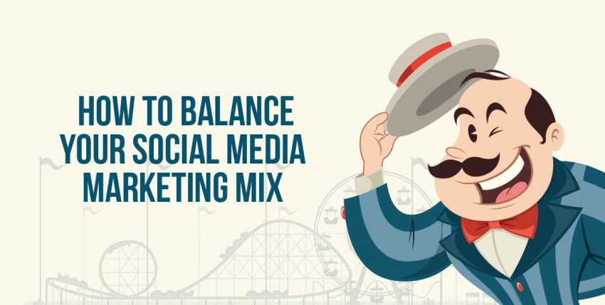 What Kinds of Content Should you include in your Social Media Marketing Mix?
