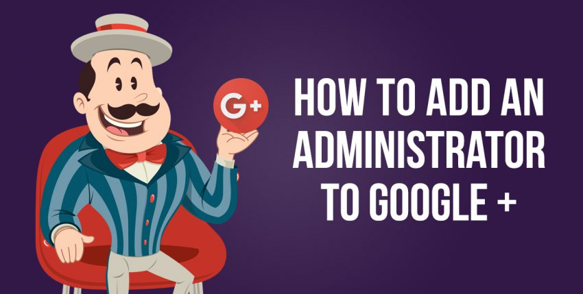 How to add a Google+ administrator