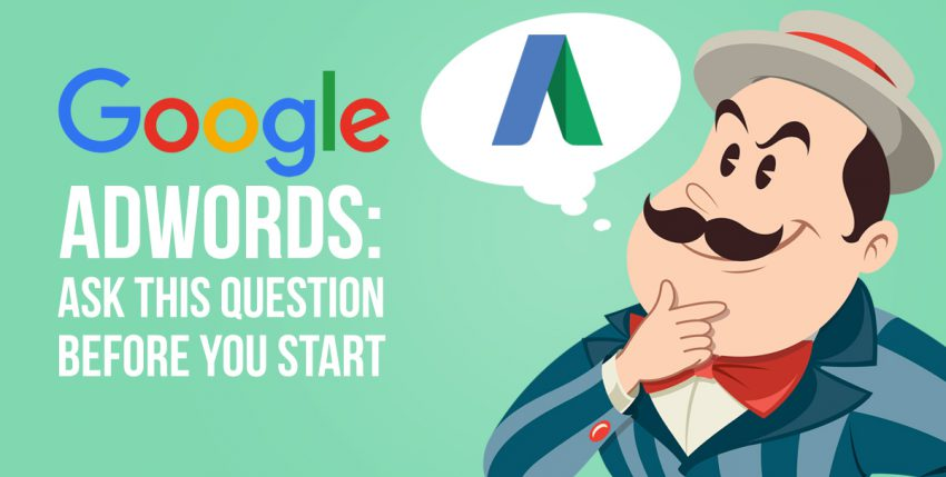 How to Determine if Google AdWords is Right for Your Business