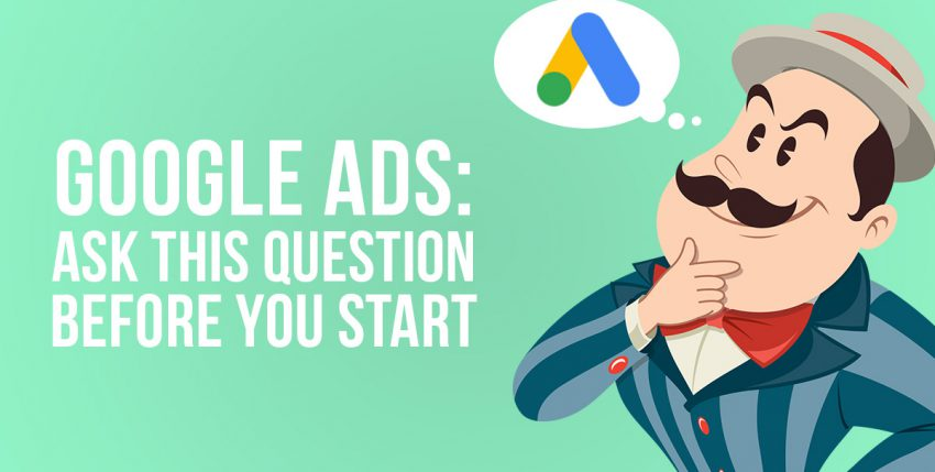 How to Determine if Google Ads are Right for Your Business