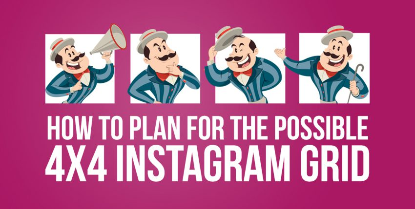 Don't Get Left Behind If Instagram Changes to a 4×4 Grid — Plan Ahead Now