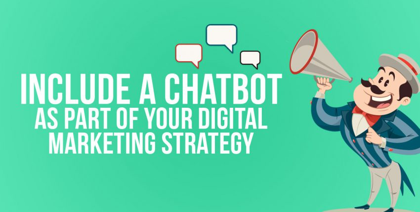 Include a Chatbot as Part of Your Digital Marketing Strategy
