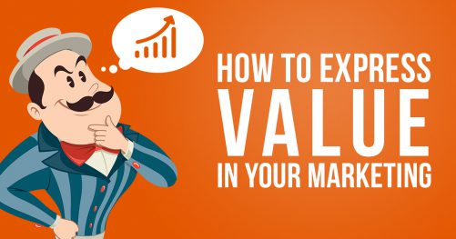 How to Express VALUE in your Marketing