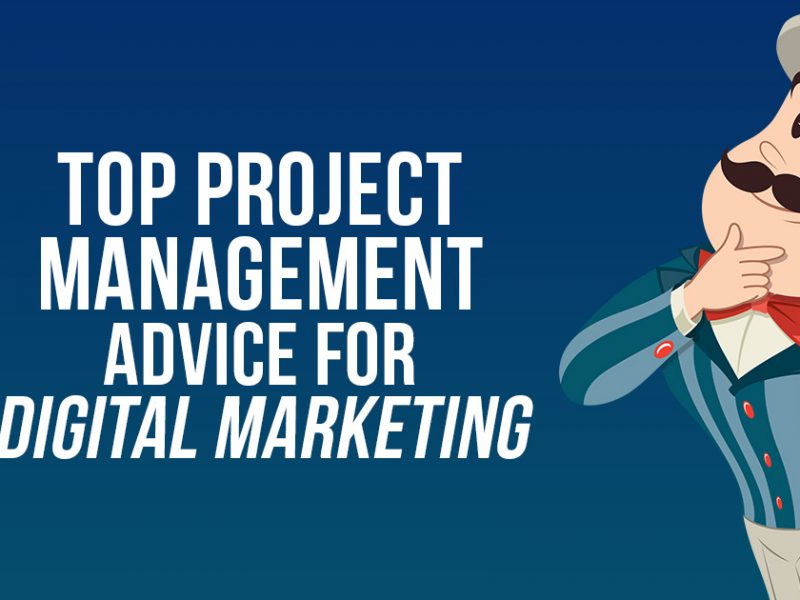 Top Project Management Advice for Digital Marketing