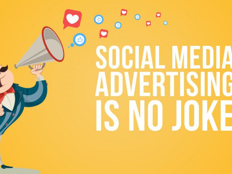 Social Media Advertising is No Joke
